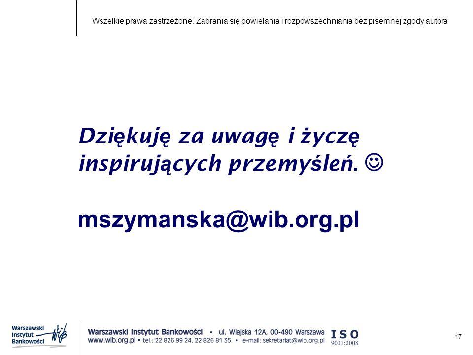 17 Dzi ę kuj ę za uwag ę i ż ycz ę inspiruj ą cych przemy ś le ń.
