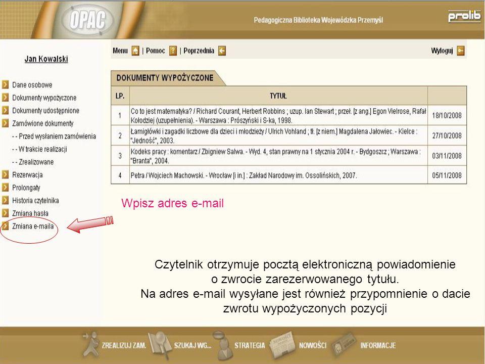 Czytelnik otrzymuje pocztą elektroniczną powiadomienie o zwrocie zarezerwowanego tytułu.