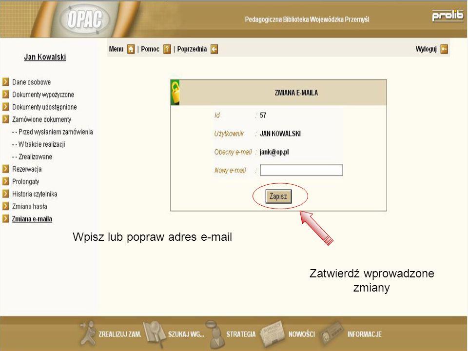 Wpisz lub popraw adres e-mail Zatwierdź wprowadzone zmiany