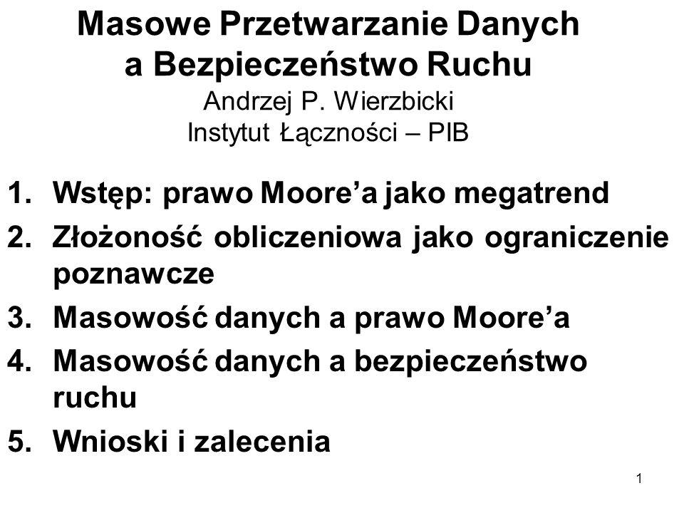 1 Masowe Przetwarzanie Danych a Bezpieczeństwo Ruchu Andrzej P.