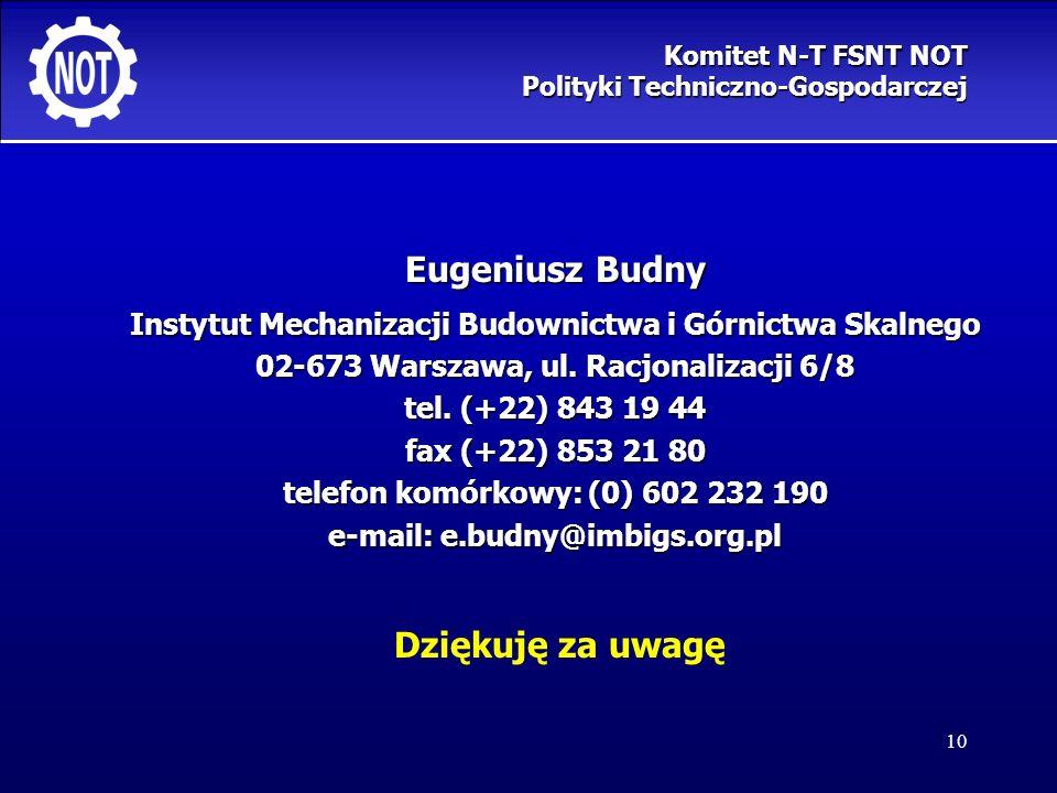 10 Eugeniusz Budny Instytut Mechanizacji Budownictwa i Górnictwa Skalnego 02-673 Warszawa, ul. Racjonalizacji 6/8 tel. (+22) 843 19 44 fax (+22) 853 2