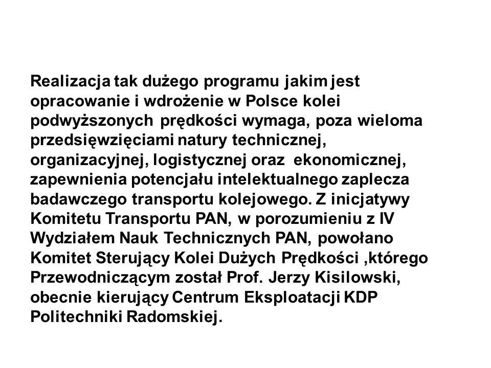Realizacja tak dużego programu jakim jest opracowanie i wdrożenie w Polsce kolei podwyższonych prędkości wymaga, poza wieloma przedsięwzięciami natury