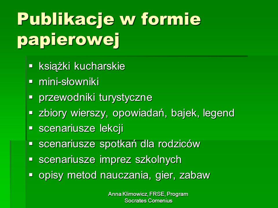 Anna Klimowicz, FRSE, Program Socrates Comenius Publikacje w formie papierowej książki kucharskie książki kucharskie mini-słowniki mini-słowniki przew