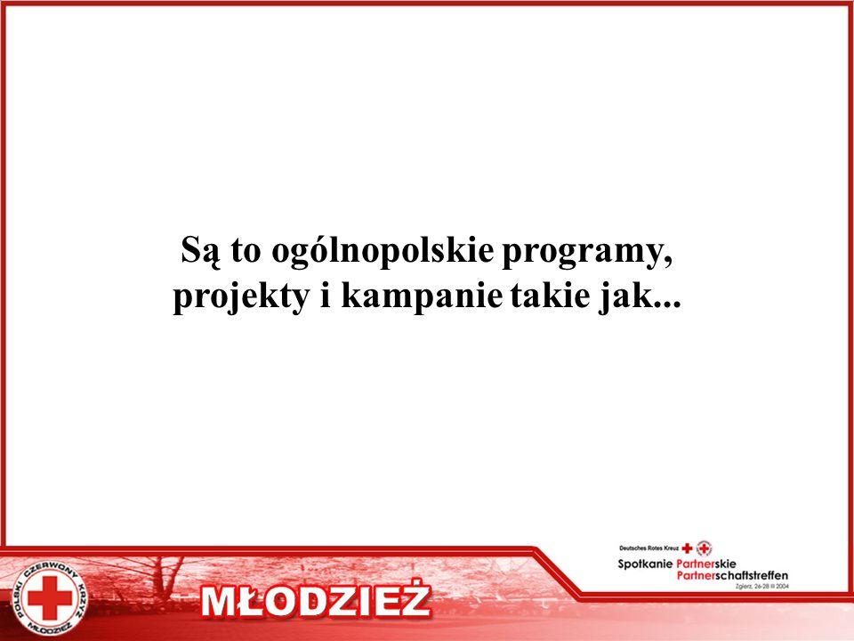 Są to ogólnopolskie programy, projekty i kampanie takie jak...