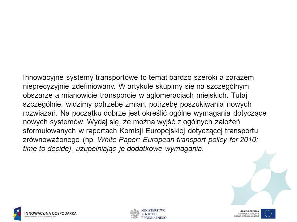 Innowacyjne systemy transportowe to temat bardzo szeroki a zarazem nieprecyzyjnie zdefiniowany. W artykule skupimy się na szczególnym obszarze a miano