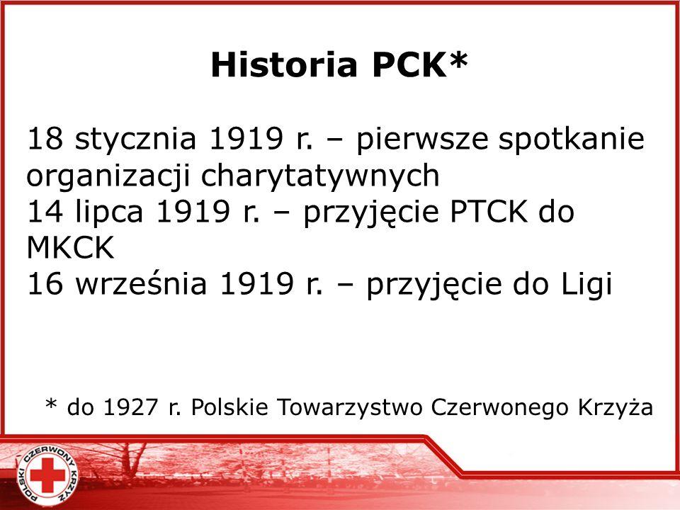 Historia PCK* * do 1927 r. Polskie Towarzystwo Czerwonego Krzyża 18 stycznia 1919 r. – pierwsze spotkanie organizacji charytatywnych 14 lipca 1919 r.