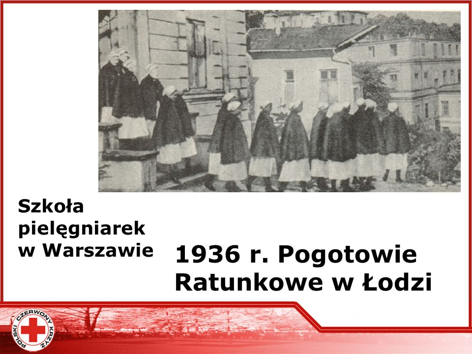 Szkoła pielęgniarek w Warszawie 1936 r. Pogotowie Ratunkowe w Łodzi
