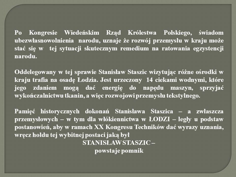 Po Kongresie Wiedeńskim Rząd Królestwa Polskiego, świadom ubezwłasnowolnienia narodu, uznaje że rozwój przemysłu w kraju może stać się w tej sytuacji