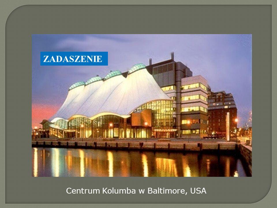 Centrum Kolumba w Baltimore, USA ZADASZENIE