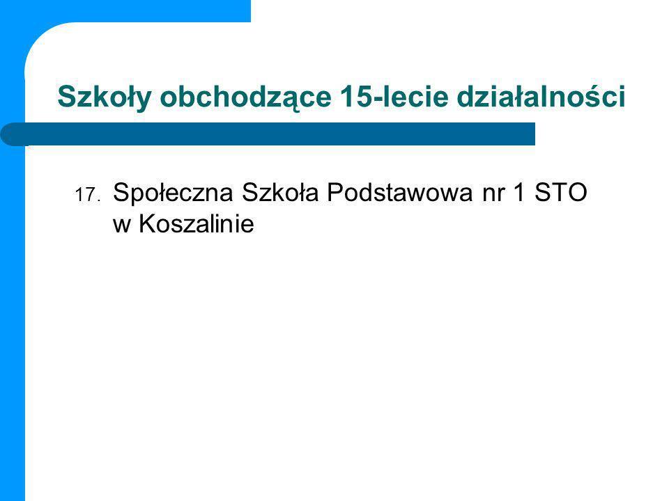 Szkoły obchodzące 15-lecie działalności 17. Społeczna Szkoła Podstawowa nr 1 STO w Koszalinie
