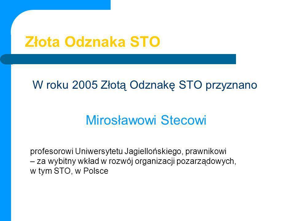 Złota Odznaka STO W roku 2005 Złotą Odznakę STO przyznano Mirosławowi Stecowi profesorowi Uniwersytetu Jagiellońskiego, prawnikowi – za wybitny wkład