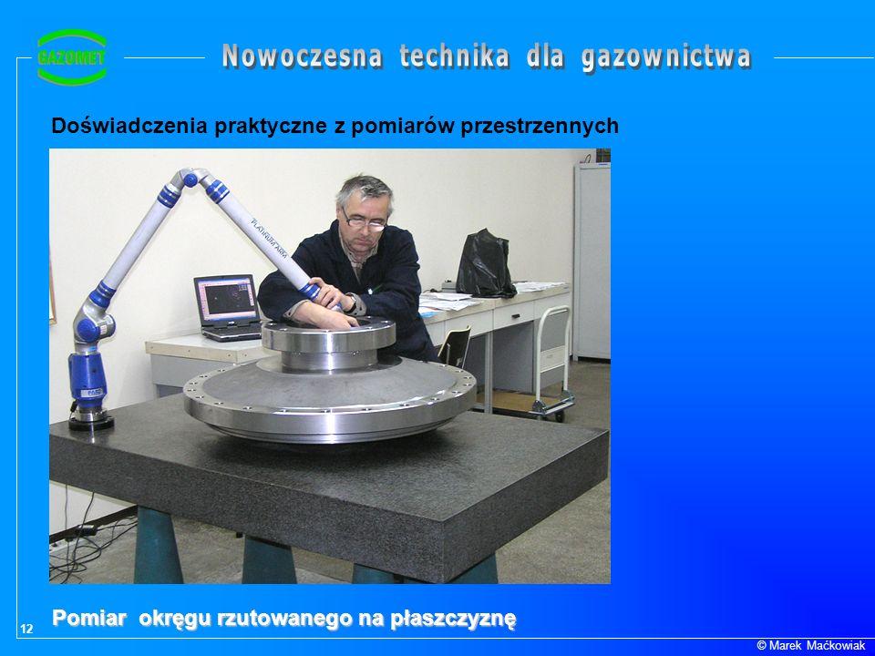12 © Marek Maćkowiak Doświadczenia praktyczne z pomiarów przestrzennych Pomiar okręgu rzutowanego na płaszczyznę