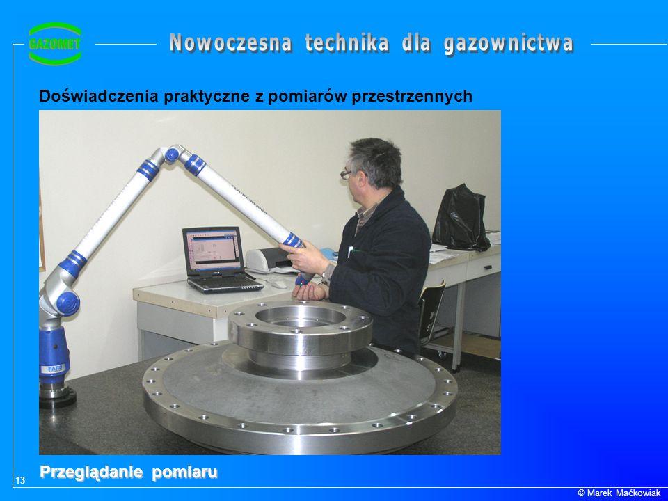 13 © Marek Maćkowiak Doświadczenia praktyczne z pomiarów przestrzennych Przeglądanie pomiaru