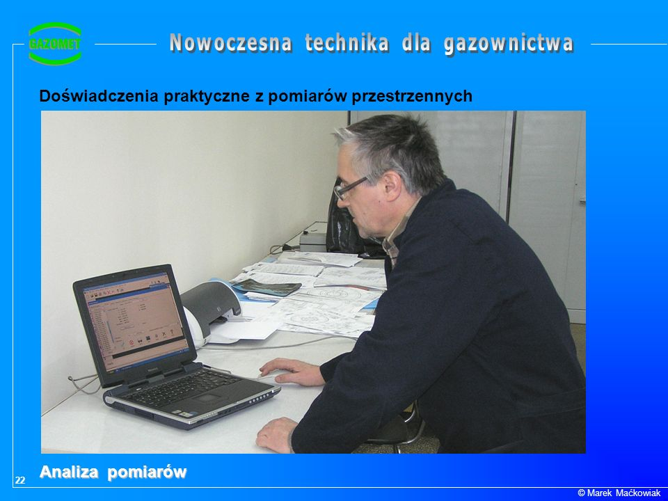 22 © Marek Maćkowiak Doświadczenia praktyczne z pomiarów przestrzennych Analiza pomiarów
