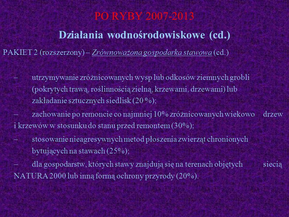 PO RYBY 2007-2013 Działania wodnośrodowiskowe (cd.) PAKIET 2 (rozszerzony) – Zrównoważona gospodarka stawowa (cd.) – utrzymywanie zróżnicowanych wysp