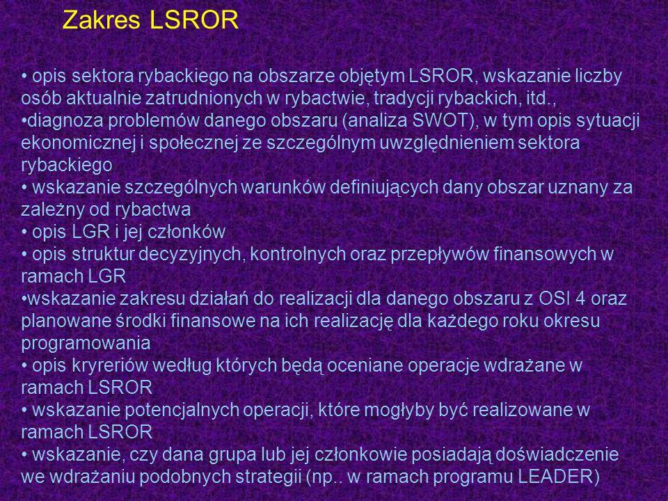 Zakres LSROR opis sektora rybackiego na obszarze objętym LSROR, wskazanie liczby osób aktualnie zatrudnionych w rybactwie, tradycji rybackich, itd., d