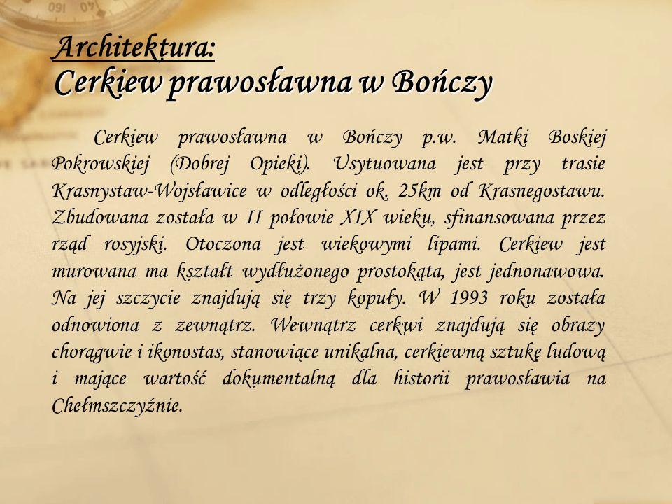 Cerkiew prawosławna w Bończy p.w. Matki Boskiej Pokrowskiej (Dobrej Opieki). Usytuowana jest przy trasie Krasnystaw-Wojsławice w odległości ok. 25km o
