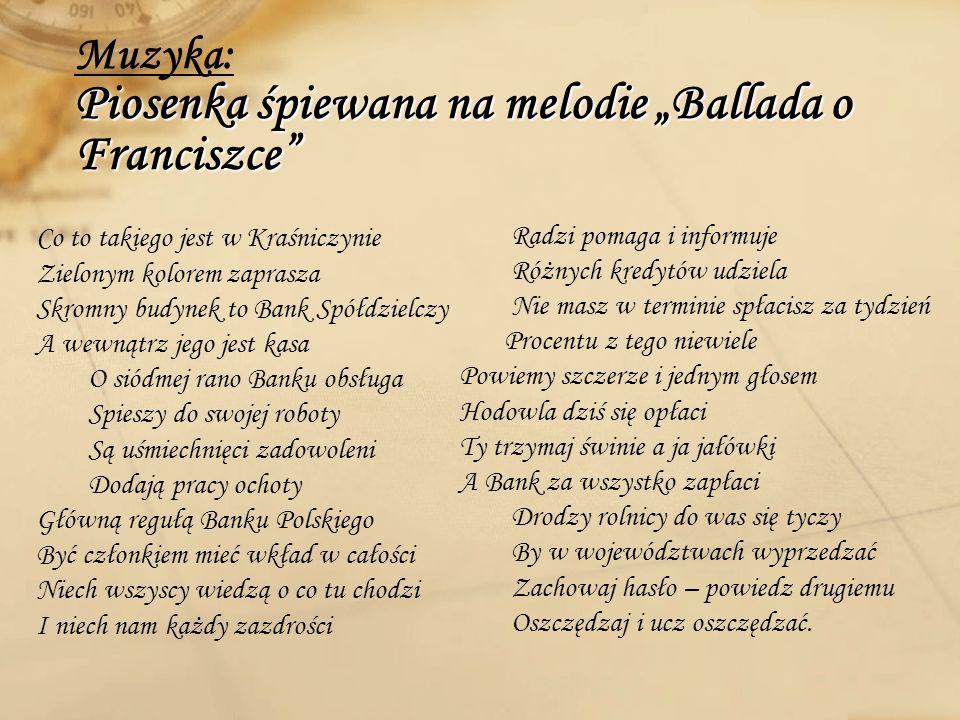 Piosenka śpiewana na melodie Ballada o Franciszce Muzyka: Piosenka śpiewana na melodie Ballada o Franciszce Co to takiego jest w Kraśniczynie Zielonym