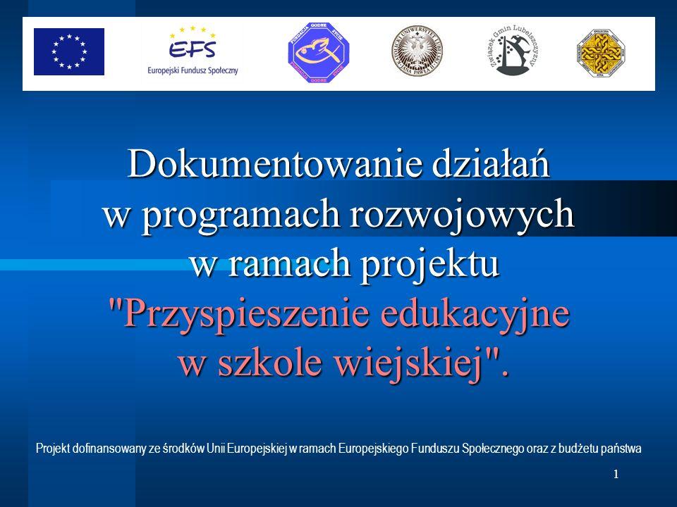 1 Dokumentowanie działań w programach rozwojowych w ramach projektu