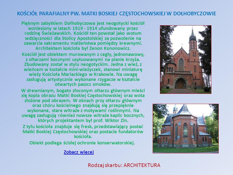 Pięknym zabytkiem Dołhobyczowa jest neogotycki kościół wzniesiony w latach 1919 - 1914 ufundowany przez rodzinę Świeżawskich. Kościół ten powstał jako