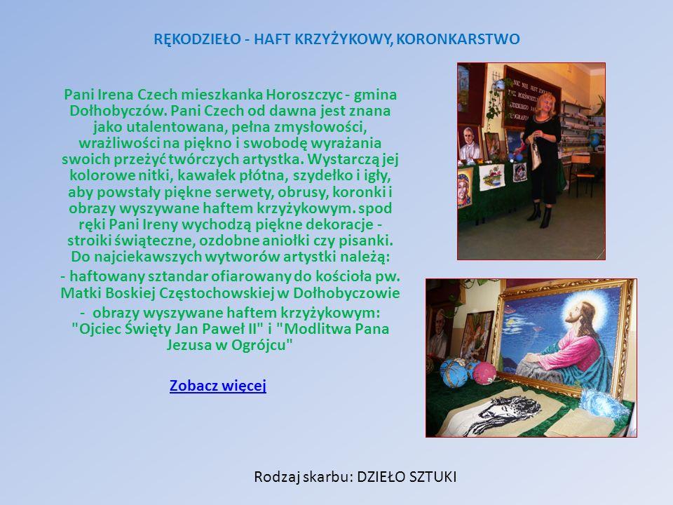 Pani Irena Czech mieszkanka Horoszczyc - gmina Dołhobyczów. Pani Czech od dawna jest znana jako utalentowana, pełna zmysłowości, wrażliwości na piękno