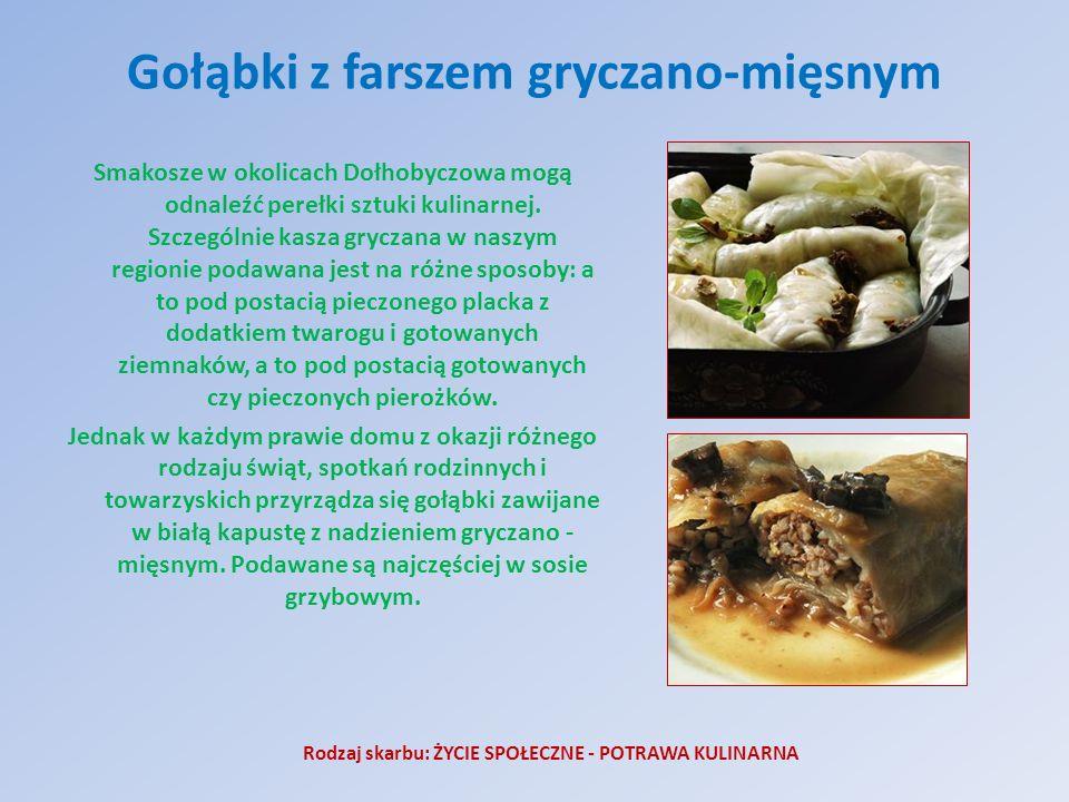 Gołąbki z farszem gryczano-mięsnym Smakosze w okolicach Dołhobyczowa mogą odnaleźć perełki sztuki kulinarnej. Szczególnie kasza gryczana w naszym regi