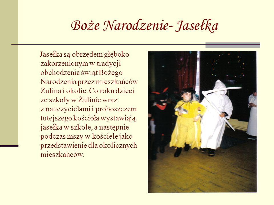 Boże Narodzenie- Jasełka Jasełka są obrzędem głęboko zakorzenionym w tradycji obchodzenia świąt Bożego Narodzenia przez mieszkańców Żulina i okolic. C