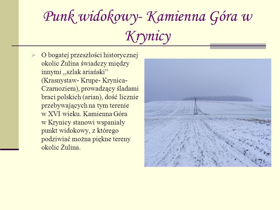 Punk widokowy- Kamienna Góra w Krynicy O bogatej przeszłości historycznej okolic Żulina świadczy między innymi,,szlak ariański (Krasnystaw- Krupe- Kry