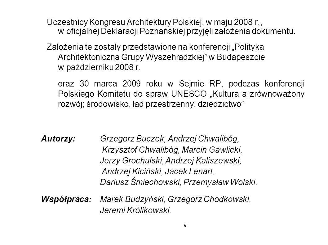 Uczestnicy Kongresu Architektury Polskiej, w maju 2008 r., w oficjalnej Deklaracji Poznańskiej przyjęli założenia dokumentu. Założenia te zostały prze