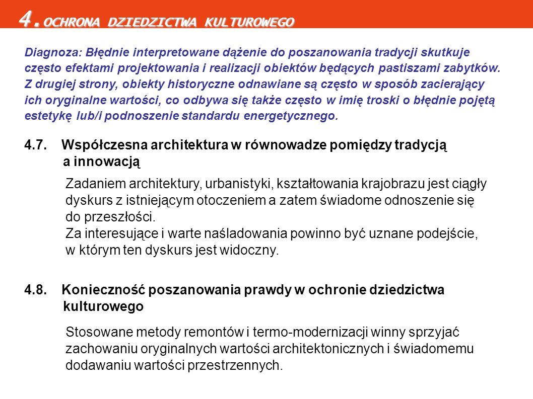 4.7. Współczesna architektura w równowadze pomiędzy tradycją a innowacją Zadaniem architektury, urbanistyki, kształtowania krajobrazu jest ciągły dysk