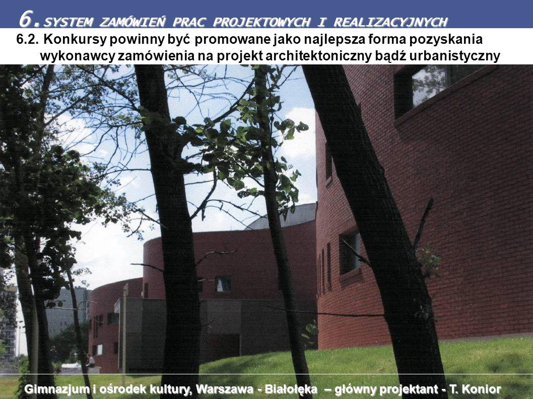 6.2. Konkursy powinny być promowane jako najlepsza forma pozyskania wykonawcy zamówienia na projekt architektoniczny bądź urbanistyczny 6. SYSTEM ZAMÓ