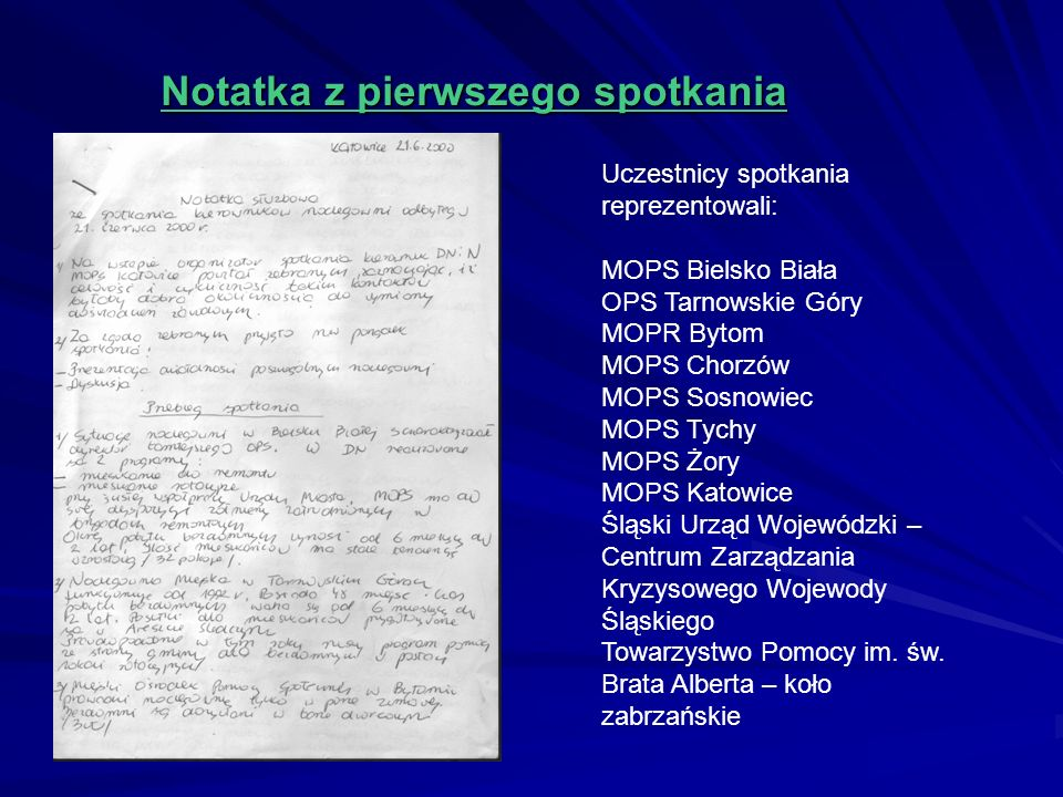 Notatka z pierwszego spotkania Uczestnicy spotkania reprezentowali: MOPS Bielsko Biała OPS Tarnowskie Góry MOPR Bytom MOPS Chorzów MOPS Sosnowiec MOPS