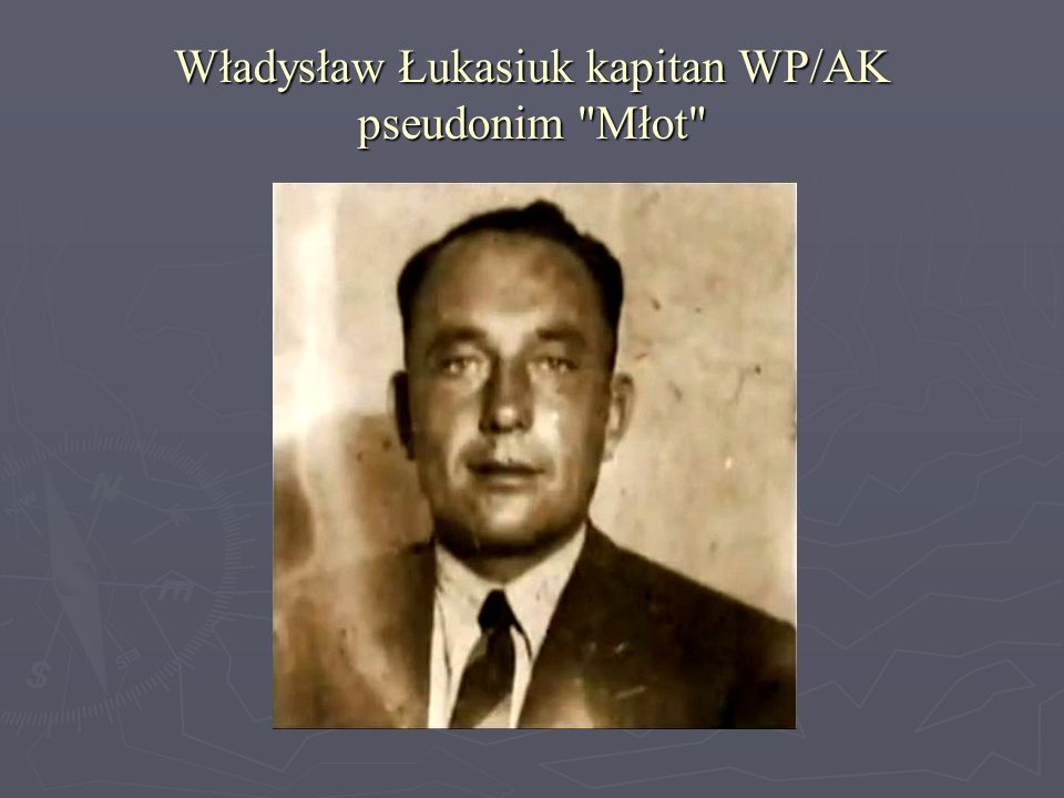 Władysław Łukasiuk kapitan WP/AK pseudonim