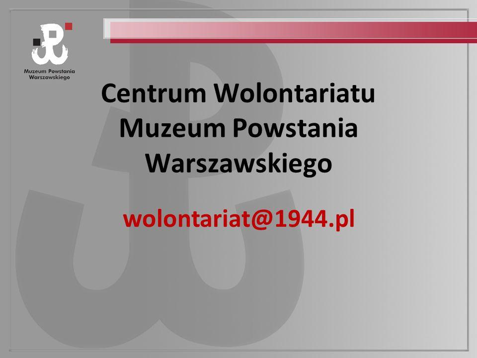 Centrum Wolontariatu Muzeum Powstania Warszawskiego wolontariat@1944.pl
