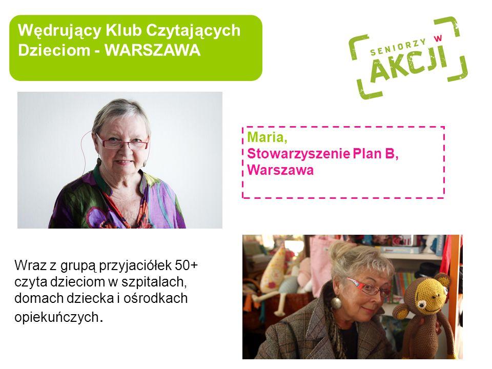Wędrujący Klub Czytających Dzieciom - WARSZAWA Maria, Stowarzyszenie Plan B, Warszawa Wraz z grupą przyjaciółek 50+ czyta dzieciom w szpitalach, domac