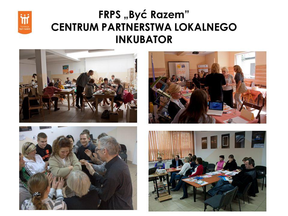 FRPS Być Razem CENTRUM PARTNERSTWA LOKALNEGO INKUBATOR