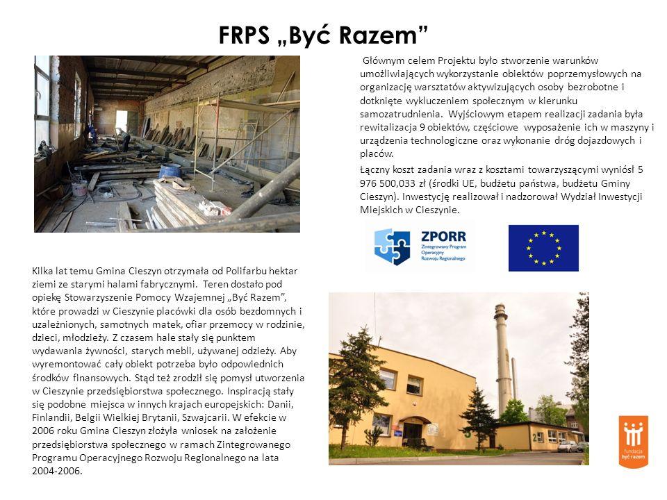 FRPS Być Razem Głównym celem Projektu było stworzenie warunków umożliwiających wykorzystanie obiektów poprzemysłowych na organizację warsztatów aktywi