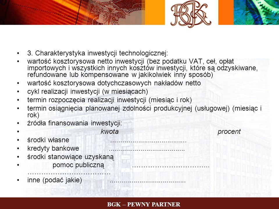 3. Charakterystyka inwestycji technologicznej: wartość kosztorysowa netto inwestycji (bez podatku VAT, ceł, opłat importowych i wszystkich innych kosz