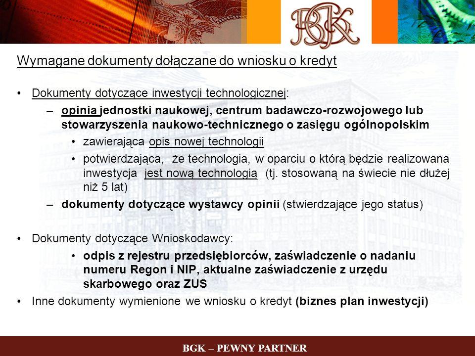 Opinia o nowej technologii Wystawcy opinii Dodatkowe dokumenty Zakres opinii BGK – PEWNY PARTNER