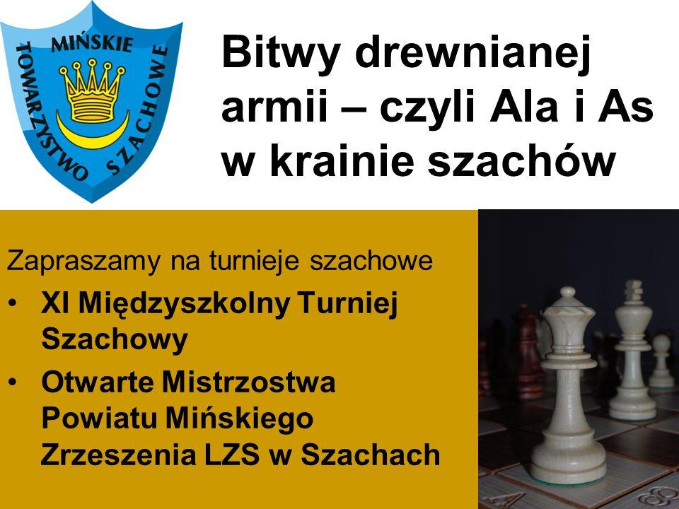 Bitwy drewnianej armii – czyli Ala i As w krainie szachów Miejsce: Szkoła Podstawowa w Dobrem, ul.