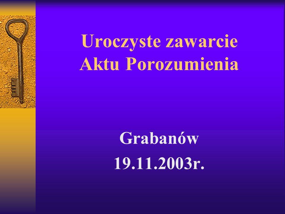 Uroczyste zawarcie Aktu Porozumienia Grabanów 19.11.2003r.