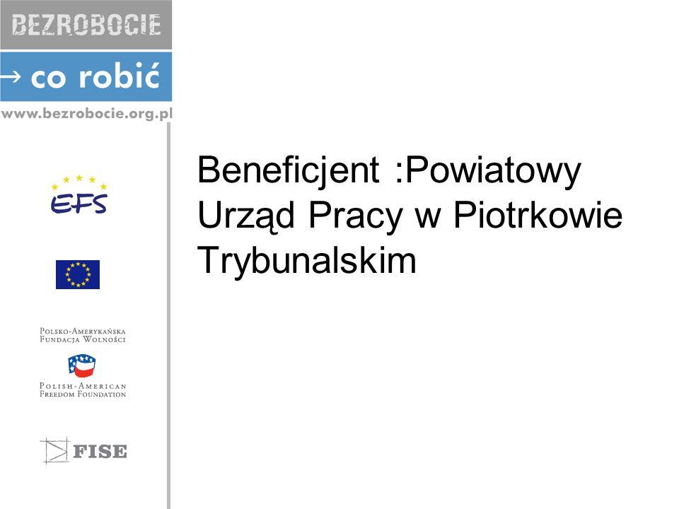 Beneficjent :Powiatowy Urząd Pracy w Piotrkowie Trybunalskim
