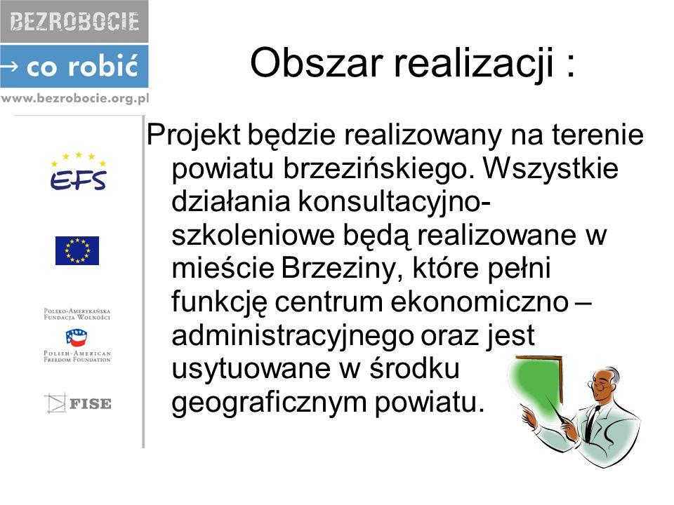 Obszar realizacji : Projekt będzie realizowany na terenie powiatu brzezińskiego.