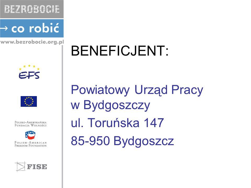 BENEFICJENT: Powiatowy Urząd Pracy w Bydgoszczy ul. Toruńska 147 85-950 Bydgoszcz