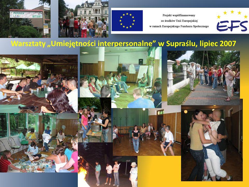 Warsztaty Umiejętności interpersonalne w Supraślu, lipiec 2007