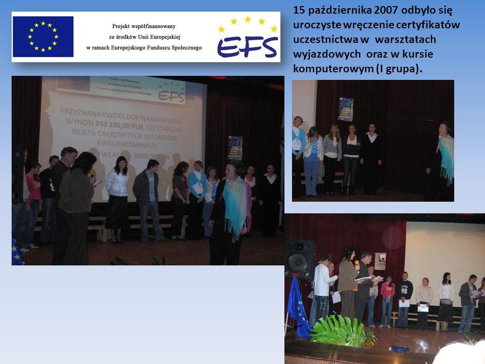 15 października 2007 odbyło się uroczyste wręczenie certyfikatów uczestnictwa w warsztatach wyjazdowych oraz w kursie komputerowym (I grupa).