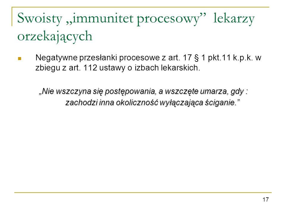 Swoisty immunitet procesowy lekarzy orzekających Negatywne przesłanki procesowe z art. 17 § 1 pkt.11 k.p.k. w zbiegu z art. 112 ustawy o izbach lekars