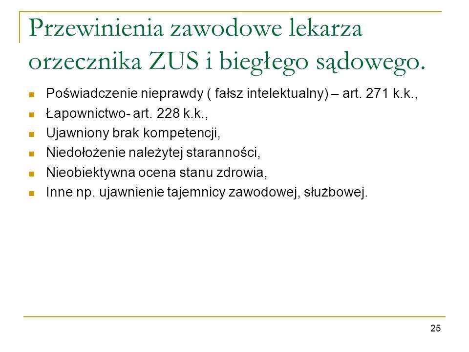 Przewinienia zawodowe lekarza orzecznika ZUS i biegłego sądowego. Poświadczenie nieprawdy ( fałsz intelektualny) – art. 271 k.k., Łapownictwo- art. 22