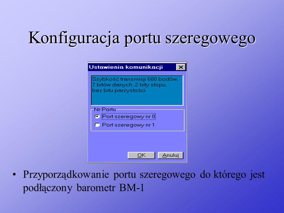 Konfiguracja portu szeregowego Przyporządkowanie portu szeregowego do którego jest podłączony barometr BM-1