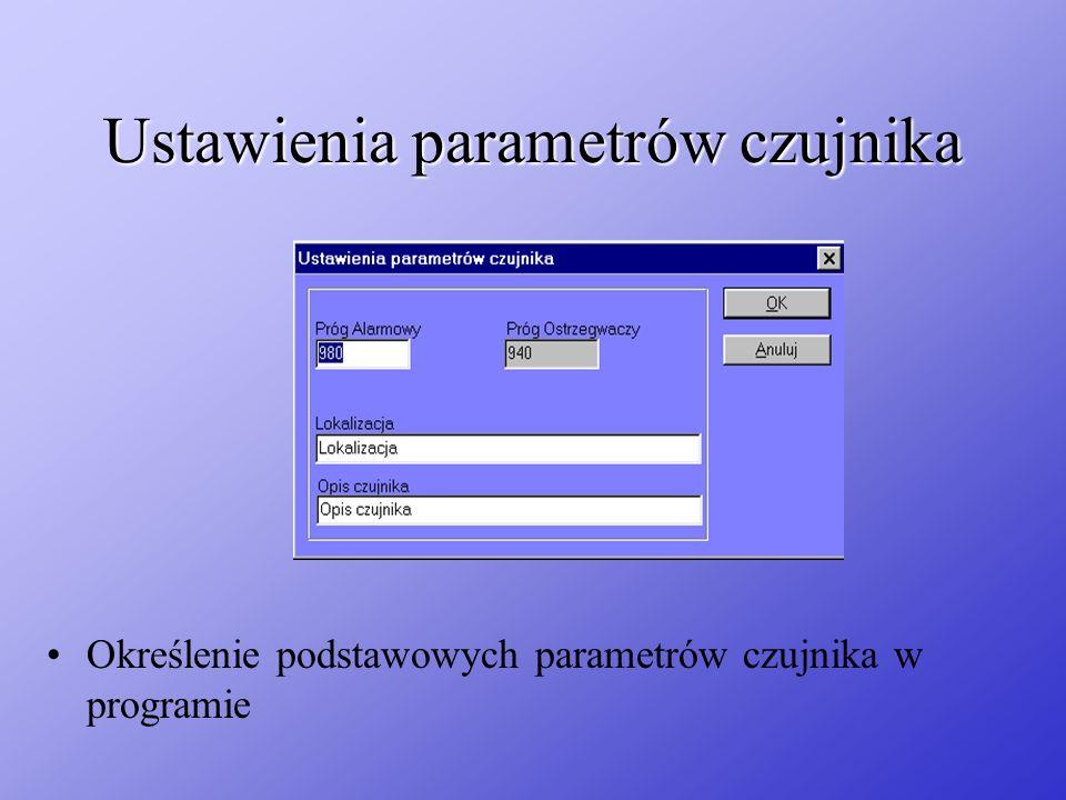 Ustawienia parametrów czujnika Określenie podstawowych parametrów czujnika w programie